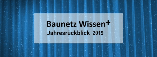 BAUNETZ WISSEN + Newsletter +++ plus +++ Jahresrückblick 2019