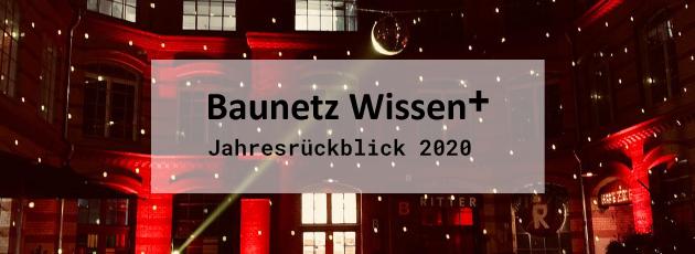 BAUNETZ WISSEN + Newsletter +++ plus +++ Jahresrückblick 2020